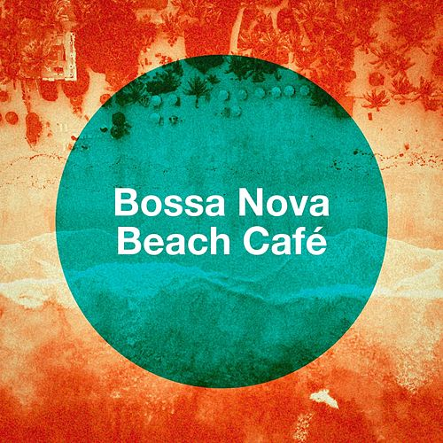 Bossa Nova Beach Café von Various Artists