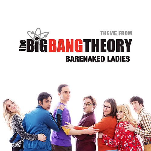 Theme From The Big Bang Theory by Barenaked Ladies