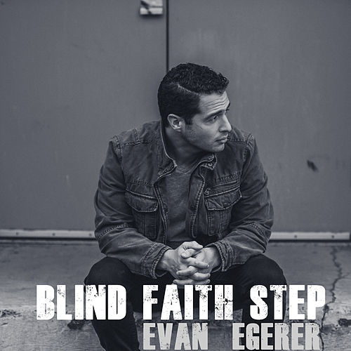 Blind Faith Step by Evan Egerer