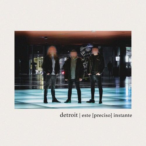 Este (Preciso) Instante by Detroit