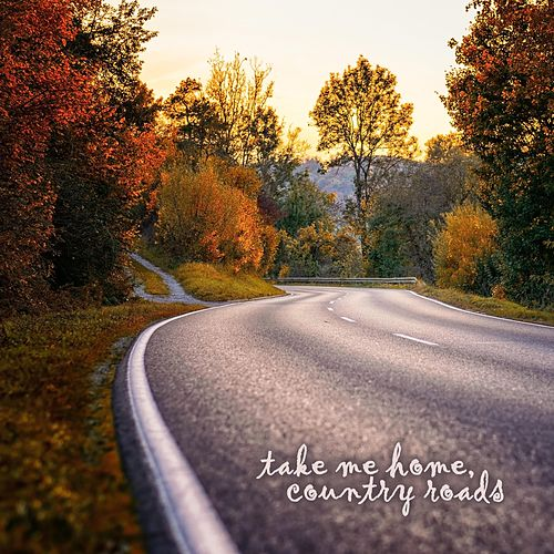 Take Me Home, Country Roads by Steve Pulvers
