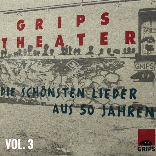 Die Schönsten Lieder Aus 50 Jahren, Vol. 3 von GRIPS Theater