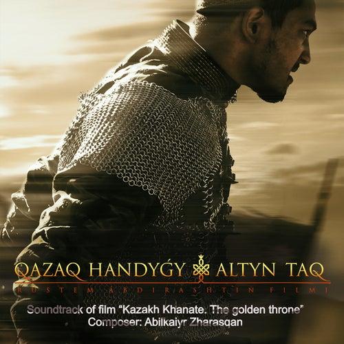 Qazaq Handygy. Altyn Taq. (Original Motion Picture Soundtrack) by Abilkaiyr Zharasqan