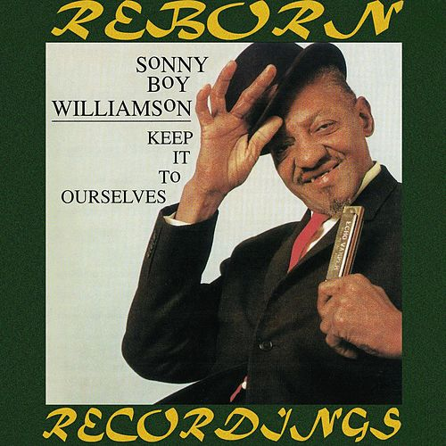 Keep It to Ourselves (HD Remastered) de Sonny Boy Williamson II
