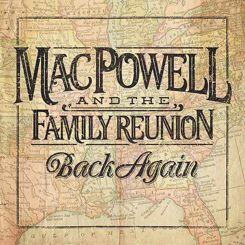 Back Again by Mac Powell and the Family Reunion