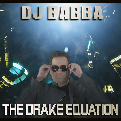 The Drake Equation van D.J. Babba
