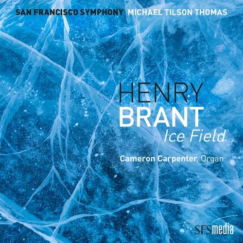 Brant: Ice Field (Binaural Edition) de San Francisco Symphony