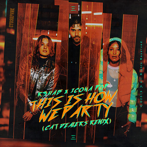 This Is How We Party (Cat Dealers Remix) de R3HAB