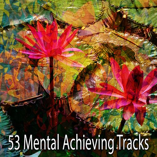 53 Mental Achieving Tracks de Zen Meditate