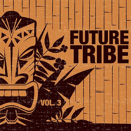 Future Tribe, Vol. 3 von Various Artists