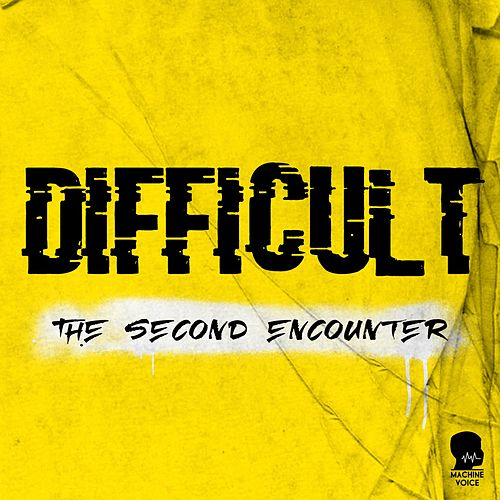 The Second Encounter by The Difficult