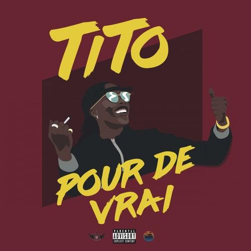Pour de vrai by Tito