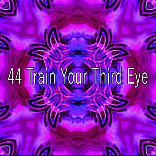 44 Train Your Third Eye de Meditación Música Ambiente