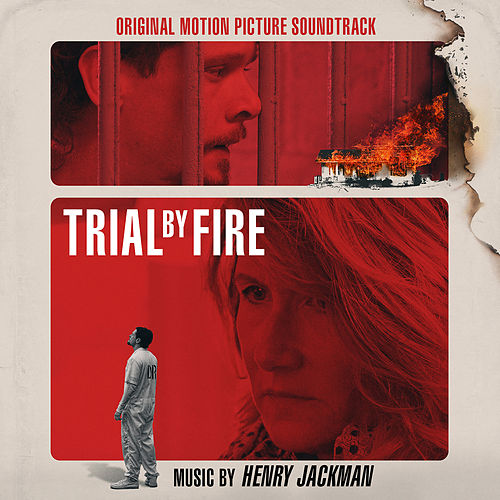 Trial by Fire (Original Motion Picture Soundtrack) de Henry Jackman