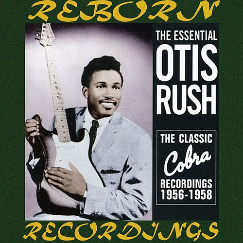 Otis Rush, 1956-1958 His Cobra Recordings (HD Remastered) by Otis Rush