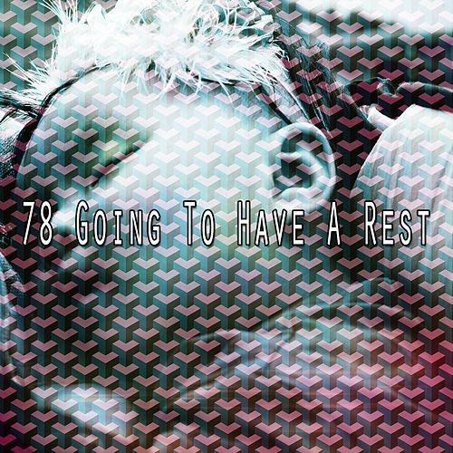 78 Going to Have a Rest de Rockabye Lullaby