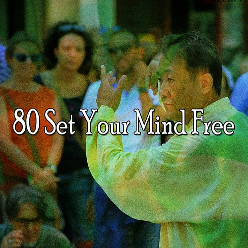 80 Set Your Mind Free de Meditación Música Ambiente