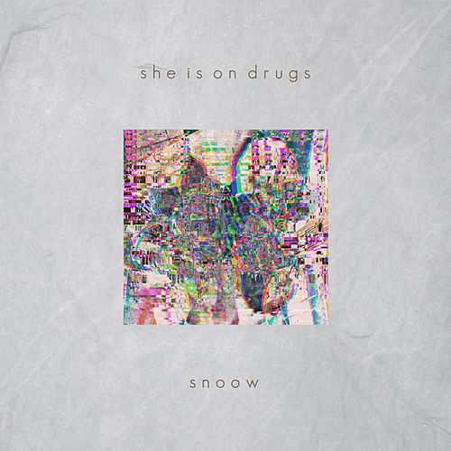 She Is On Drugs by Snoow