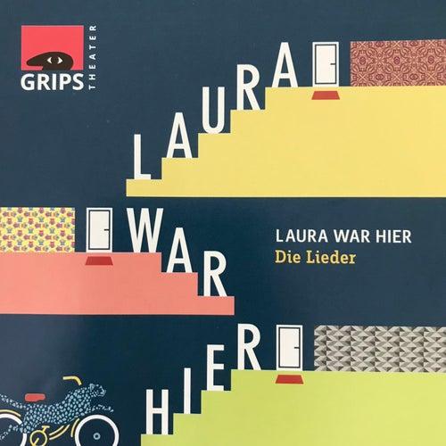 Laura War Hier von GRIPS Theater