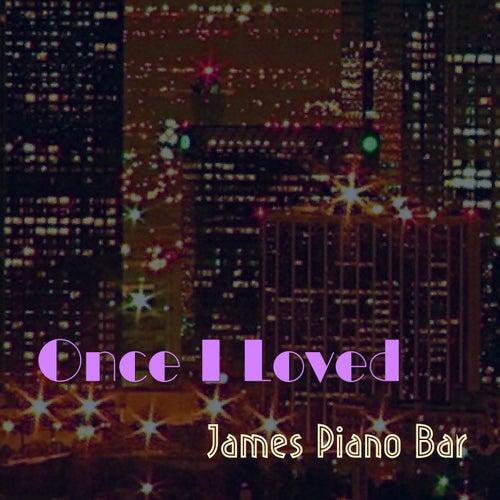 Once I Loved de James Piano Bar