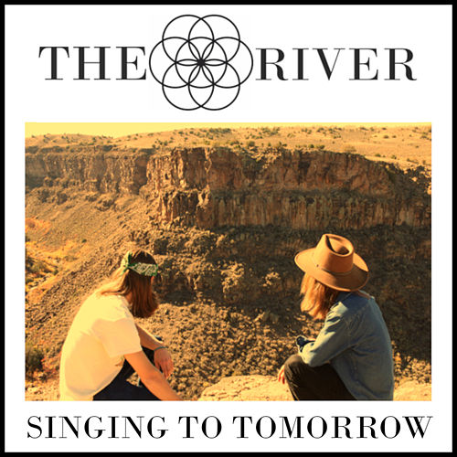 Singing To Tomorrow by The River
