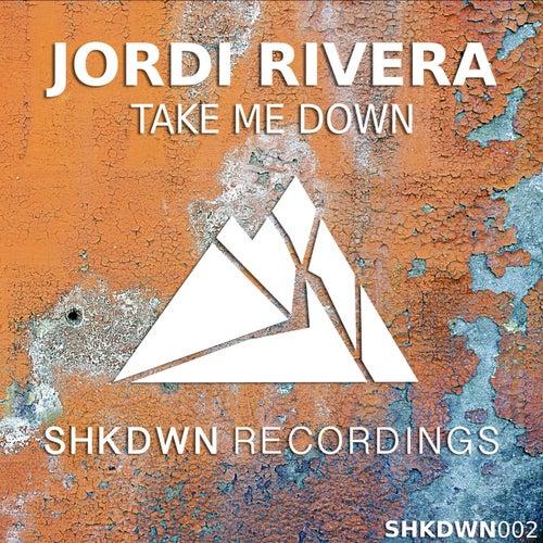 Take Me Down von Jordi Rivera