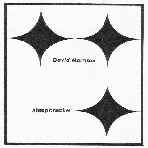 Sleepcracker by David Benjamin Morrison