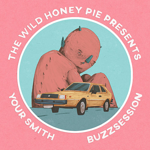 The Wild Honey Pie Buzzession by Your Smith