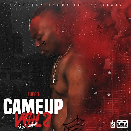 Came Up Vol 2 Reloaded de Fuego
