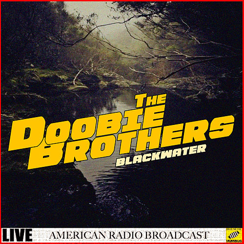 Blackwater (Live) de The Doobie Brothers