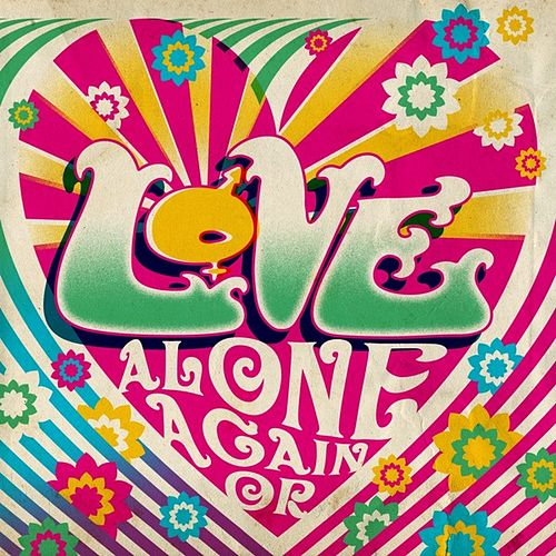 Alone Again Or by Love