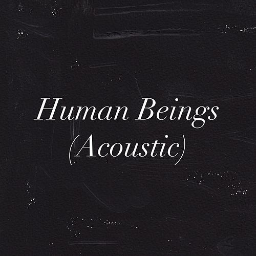 Human Beings (Acoustic) van The Wind and The Wave