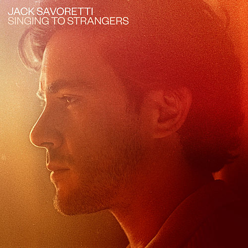 Singing to Strangers von Jack Savoretti