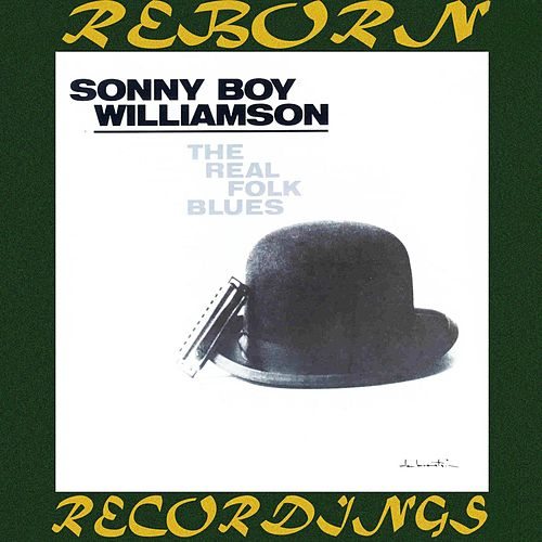 The Real Folk Blues (HD Remastered) von Sonny Boy Williamson II