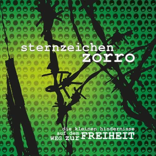 Die kleinen Hindernisse auf dem Weg zur Freiheit von Sternzeichen Zorro