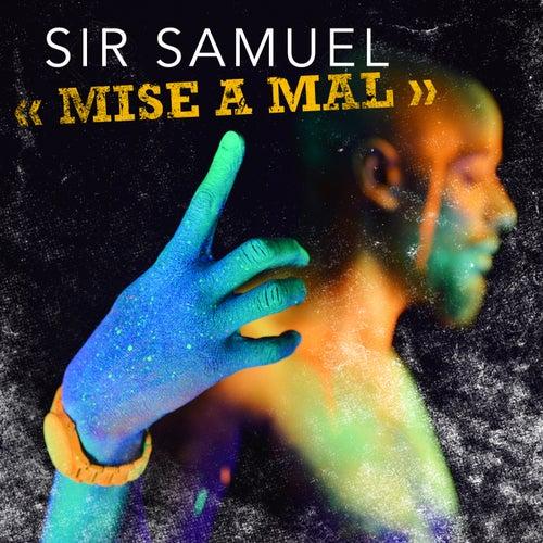 Mise à mal by Sir Samuel