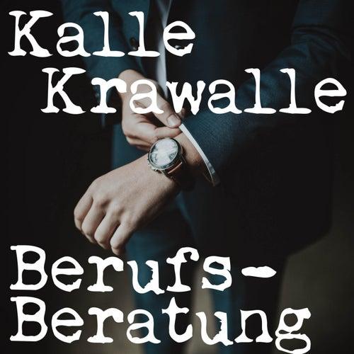 Berufsberatung von Kalle Krawalle