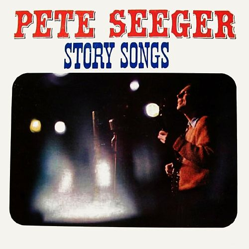 Story Songs by Pete Seeger