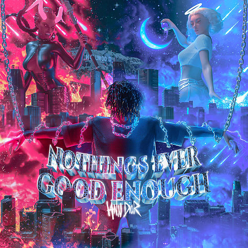 Nothings Ever Good Enough von Iann Dior