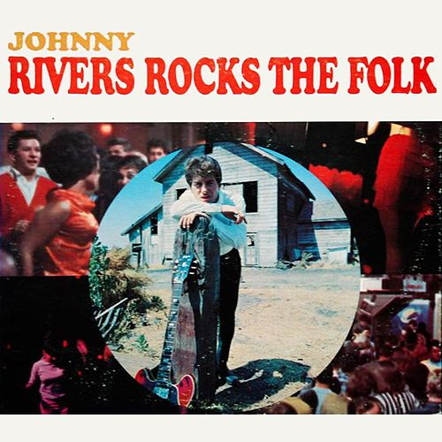 Johnny Rivers Rocks The Folk by Johnny Rivers