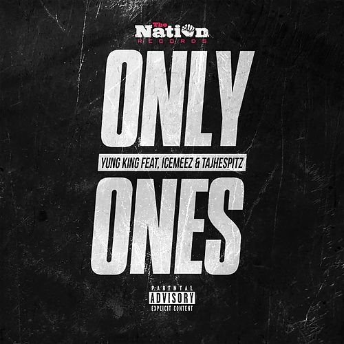 Only Ones by Yung King