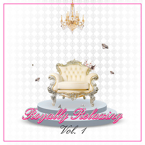 Royally Relaxing, Vol. 1 by Various Artists