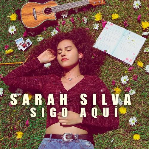 Sigo Aquí by Sarah Silva