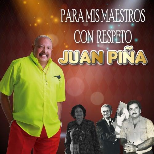 Para Mis Maestros Con Respeto de Juan Piña