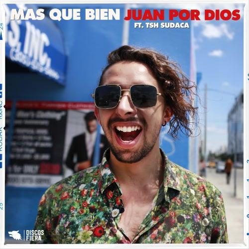 Más Que Bien by Juan Por Dios