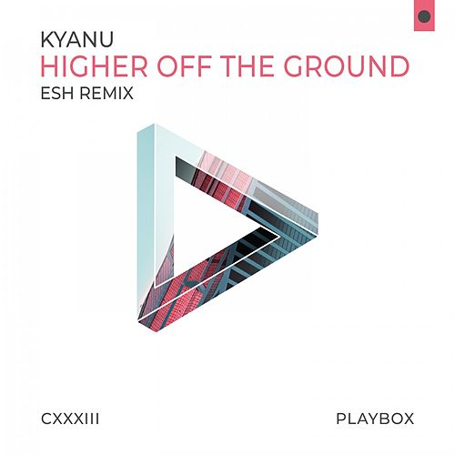 Higher off the Ground (Esh Remix) von Kyanu