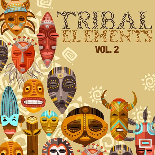 Tribal Elements, Vol. 2 di Various Artists