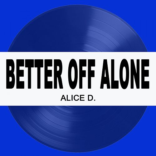 Better off Alone 2019 de Alice D