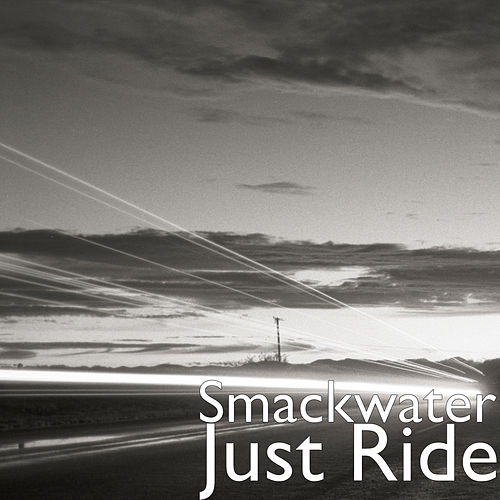Just Ride by Smackwater