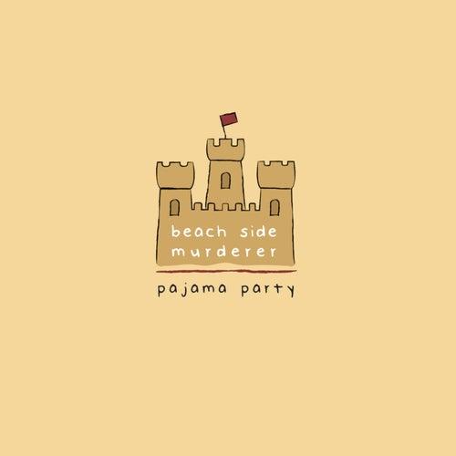 Beachside Murderer von Pajama Party